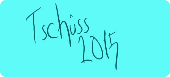 Tschüss 2015
