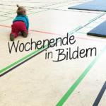 Bonn-Freunde-Besuch und ein Wettkampf | unser Wochenende in Bildern
