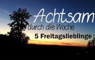 5 Freitagslieblings - -Achtsamkeit - Sonnenuntergang