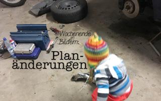 Wochenende in Bildern - Planänderungen