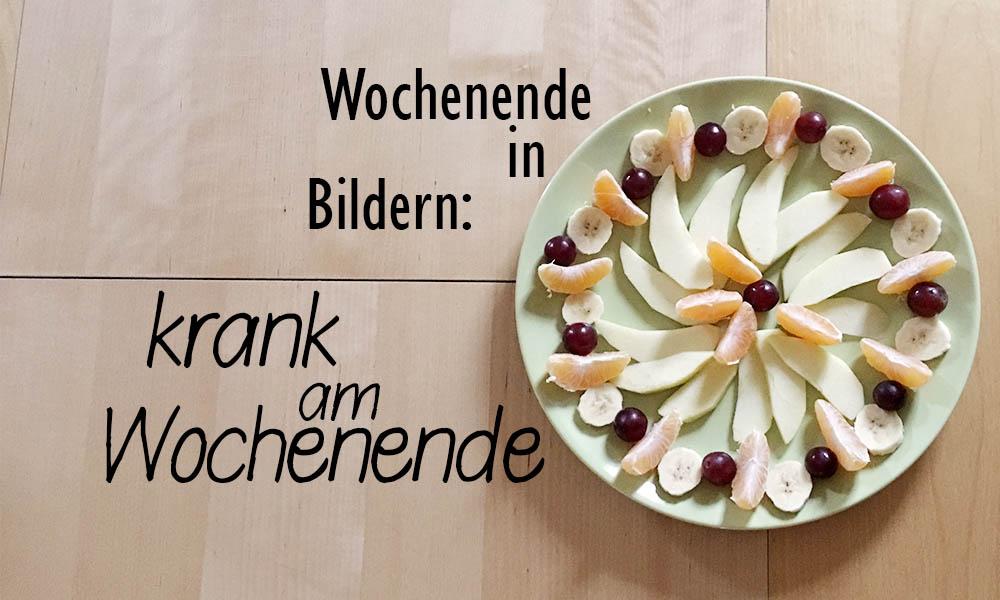 krank am Wochenende | Wochenende in Bildern 17. – 18.12.
