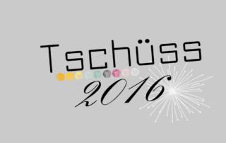 Mein Jahresrückblick - Tschüss 2016
