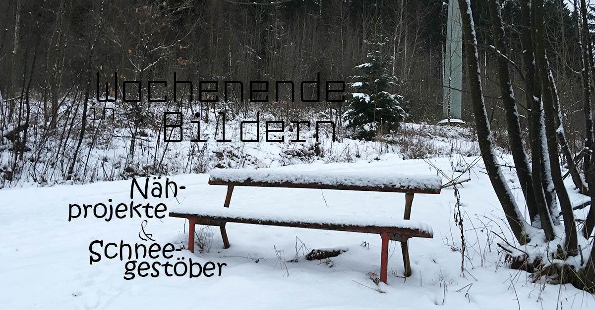 neue Nähprojekte & Schneegestöber   Wochenende in Bildern 07. & 08.01.
