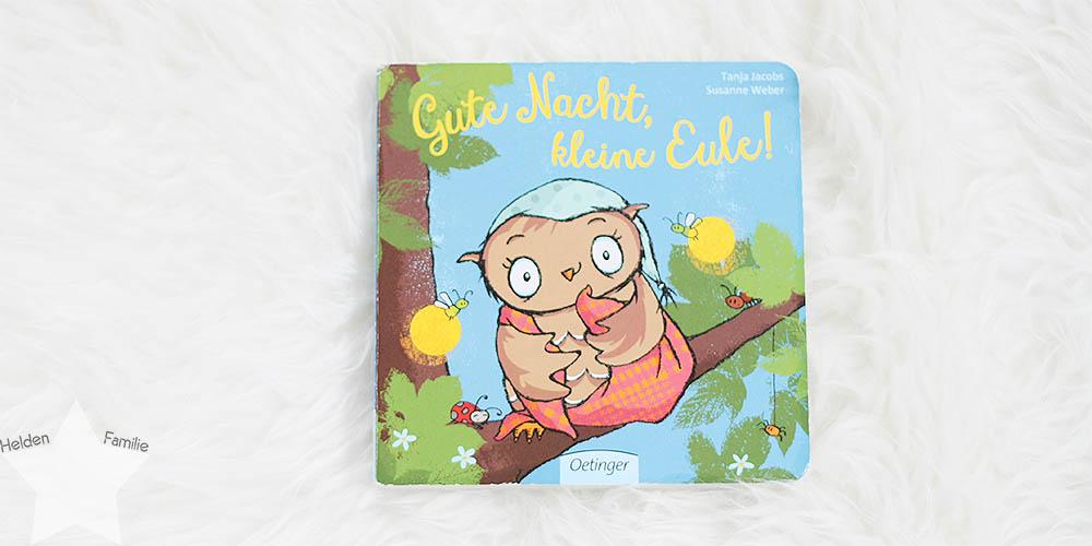 Buchtipp: Gute-Nacht-Bücher für 0 bis 2 Jährige - Gute Nacht, kleine Eule!
