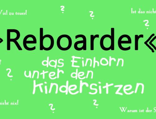 Reboarder – das Einhorn unter den Kindersitzen