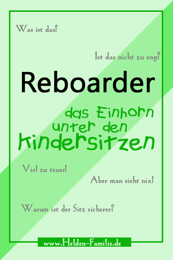 Reboarder - das Einhorn unter den Kindersitzen - www.Helden-Familie.de