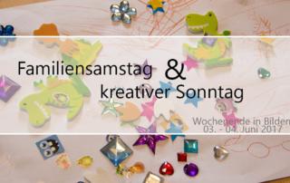 Wochenende in Bildern - Familiensamstag & Kreativsonntag