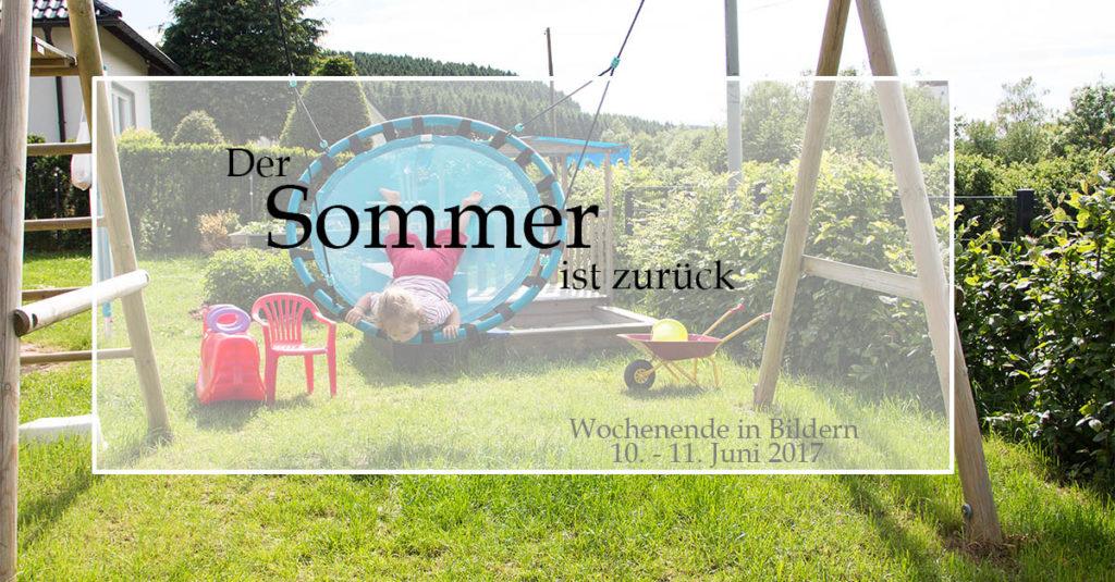Der Sommer ist zurück | Wochenende in Bildern 10.-11.06.