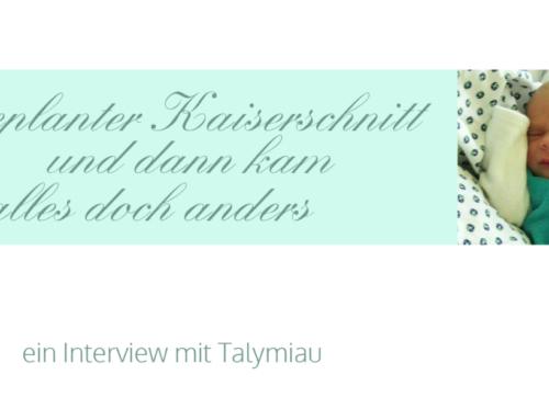 Interview mit Talymiau: geplanter Kaiserschnitt und dann kam es doch anders
