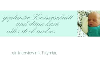 Interview mit Talymiau: geplanter Kaiserschnitt und dann kam alles doch anders