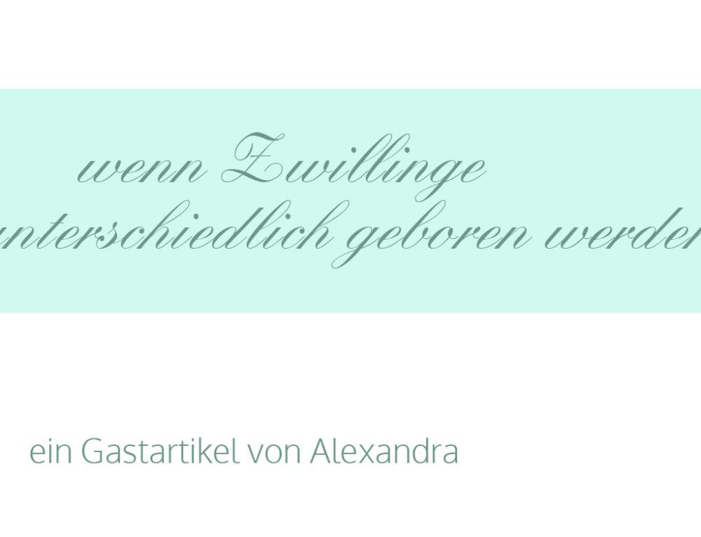 Gastartikel von Alexandra: wenn Zwillinge unterschiedlich geboren werden