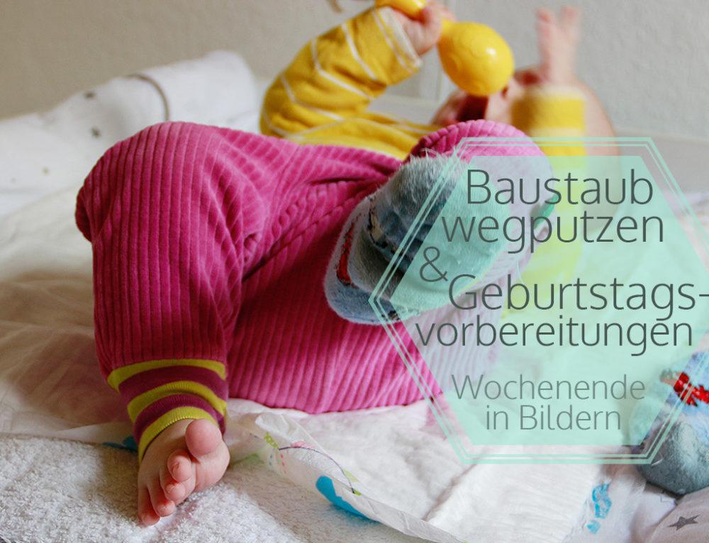 Baustaub wegputzen und Geburtstagsvorbereitungen | Wochenende in Bildern 23. – 24. 09.