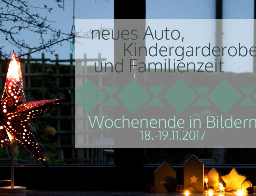neues Auto, Kindergarderobe und Familienzeit | Wochenende in Bildern 18. – 19. 11.