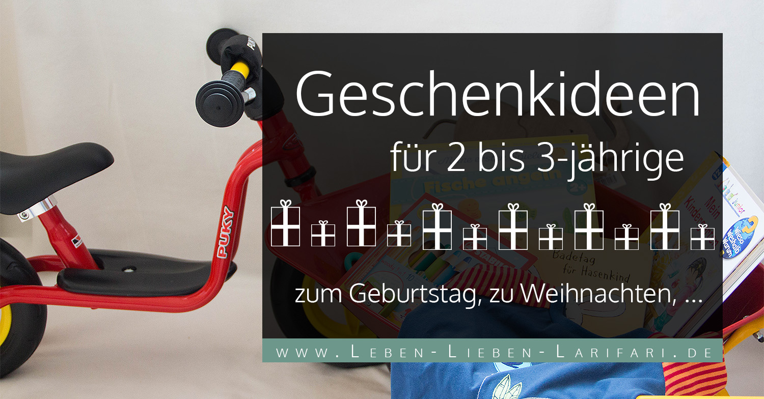 10 grandiose geschenke f r 2 bis 3 j hrige kinder leben lieben larifari. Black Bedroom Furniture Sets. Home Design Ideas